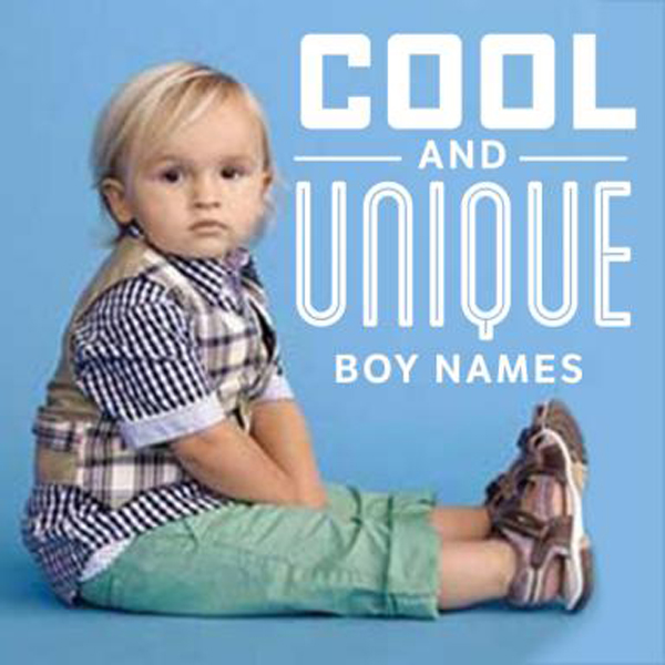Cool And Unique Boy Names