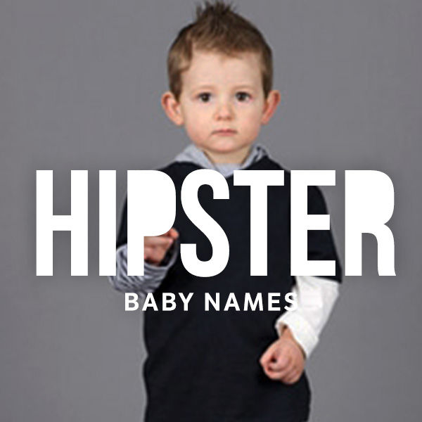 Amazing Hipster Baby Names Fit Pregnancy And Baby Hairstyles For Women Draintrainus