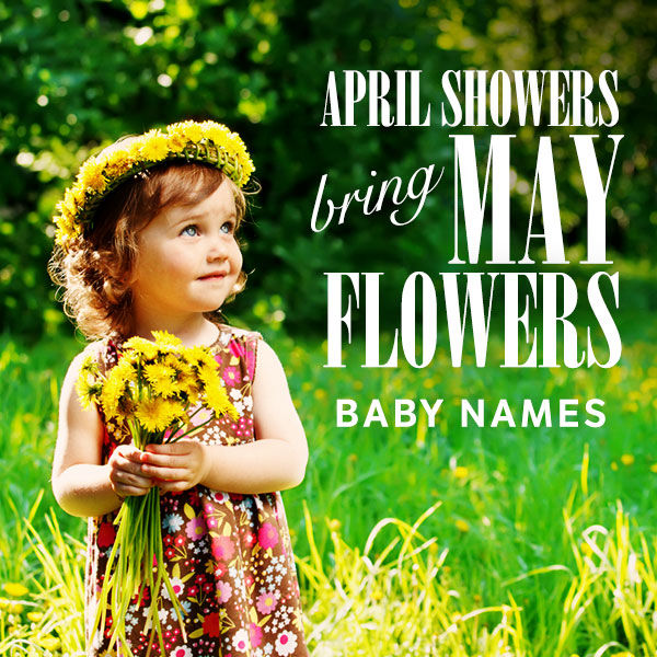 Baby Name Ideas April Showers Bring May Flowers Fit Pregnancy And