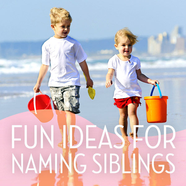 fun ideas for naming siblings fit pregnancy and baby