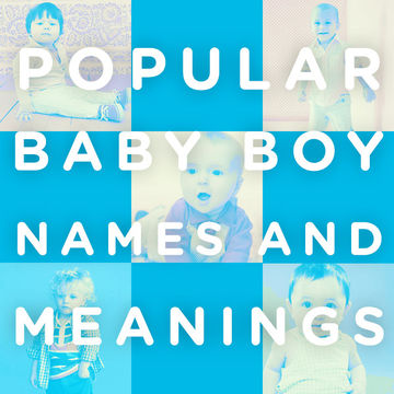 Popular Baby Boy Names And Meanings